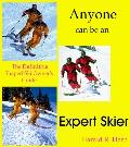 Anyone Can Be an Expert Skier - Harald R. Harb - Paperback