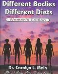 Different Bodies, Different Diets: Women's Edition - Carolyn L. Mein - Hardcover