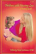 Children With Hearing Loss A Family Guide