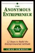 Anonymous Entrepreneur 12 Steps to Build the Entrepreneurial Attitude