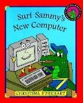 Surf Sammy's New Computer A Surf Sammy & Friends Computer Adventure