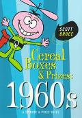 Cereal Boxes & Prizes, 1960s A Tribute & Price Guide