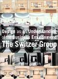 Design As an Understanding of the Business Environment The Switzer Group