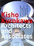 Kisho Kurokawa Architects and Associates The Philosophy of Symbiosis from the Ages of the Ma...