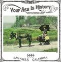 Your Ass Is History 1999