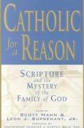 Catholic for a Reason Scripture and the Mystery of the Family of God