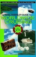 Total Traveler Guide to Worldwide Cruising