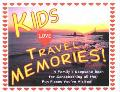 Kids Love Travel Memories A Family's Keepsake Book for Scrapbooking All the Fun Places You'V...