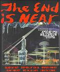 End Is Near! Visions of Apocalypse, Millennium and Utopia