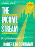Income Stream A Simplified Guide to Real Estate Investment Analysis