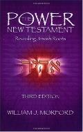 Power New Testament: Revealing Jewish Roots - William J. Morford - Paperback