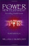 Power New Testament: Revealing Jewish Roots - William J. Morford - Paperback