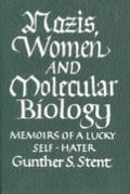Nazis, Women and Molecular Biology Memoirs of a Lucky Self-Hater