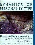 Dynamics of Personality Type : Understanding and Applying Jung's Cognitive Processes (Unders...