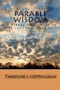 Parable Wisdom: Spiritual Awakening in the Teachings of Jesus