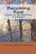 Becoming Real : Essays on the Teachings of a Master