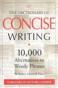 Dictionary of Concise Writing 10,000 Alternatives to Wordy Phrases