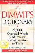Dimwit's Dictionary 5,000 Overused Words and Phrases and Alternatives to Them