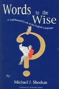 Words To The Wise A Lighthearted Look At The English Language