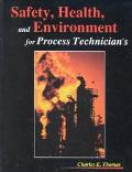 Safety Health and Environment for Process Technicians