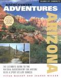 Backcountry Adventures Arizona The Ultimate Guide to the Arizona Backcountry for Anyone With...