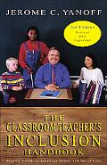 Classroom Teacher's Inclusion Handbook Practical Methods for Integrating Students With Speci...