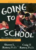 Going to School How to Help Your Child Succeed  A Handbook for Parents of Children Ages 3-8