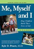 Me, Myself and I How Children Build Their Sense of Self  18 to 36 Months