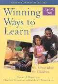 Winning Ways to Learn-Ages 6, 7 and 8: Six Hundred Ideas for Children