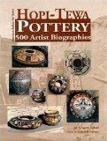 Hopi-Tewa Pottery: 500 Artist Biographies, Ca. 1800-Present, With Value/Price Guide Featurin...