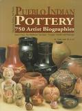 Pueblo Indian Pottery 750 Artist Biographies, C. 1800-Present, With Value/Price Guide, Featu...