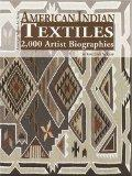 American Indian Textiles: 2,000 Artist Biographies : With Value/Price Guide (American Indian...