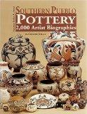 Southern Pueblo Pottery: 2,000 Artist Biographies With Value/Price Guide : C. 1800-Present (...