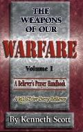 Weapons of Our Warfare: Volume 1 Revised