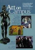Art on Campus The College Art Association's Official Guide to American College and Universit...