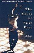 Souls of Your Feet A Tap Dance Guidebook for Rhythm Explorers