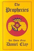 Prophecies of His Devine Grace Daniel Clay - Daniel Clay - Paperback