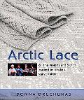 Arctic Lace Knitting Projects And Stories Inspired by Alaska's Native Knitters