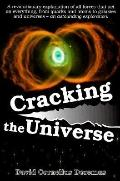 Cracking the Universe: Book One