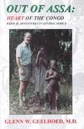 Out of Assa Heart of the Congo  Medical Adventures in Central Africa