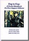 Cop to Cop : A Pocket Handbook for Peer Support Officers