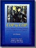 Cop to Cop: A Peer Support Training Manual for the Law Enforcement Officer