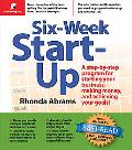 Six-Week Start-Up A Step-By-Step Program for Starting Your Business, Making Money, and Achie...