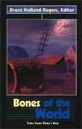 Bones of the World Tales from Time's End