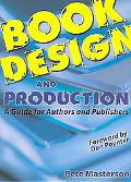 Book Design And Production A Guide for Authors And Publishers