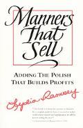 Manners That Sell Adding the Polish That Builds Profits