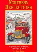 Northern Reflections A Lighthearted Account of Growing Up North