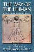 Way of the Human The Quantum Psychology Notebooks  Beyond Quantum Psychology