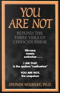 You Are Not Beyond the Three Veils of Consciousness