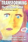 Transforming the Difficult Child The Nurtured Heart Approach